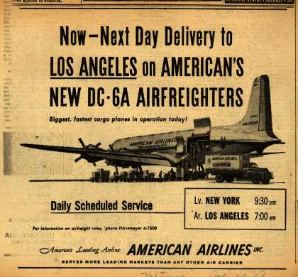 American Airline's Airfreight – Now – Next Day Delivery to LOS ANGELES on American's New DC-6A Airfreighters (1953)
