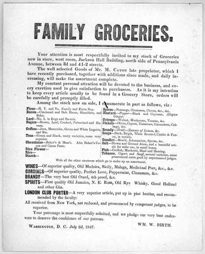 Family Groceries. Your attention is most respectfully invited to my stock of groceries now in store ... Wm. W. Birth, Washington, D.C. July 2d, 1847. (1847)