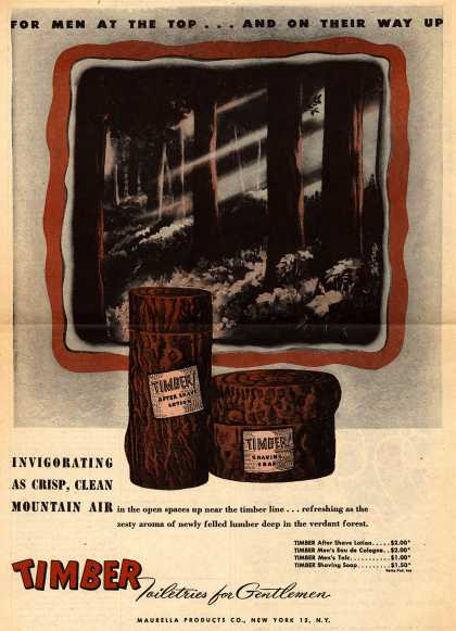 Maurella Products Company's Timber Toiletries for Gentlemen – For Men At The Top...And On Their Way Up (1945)