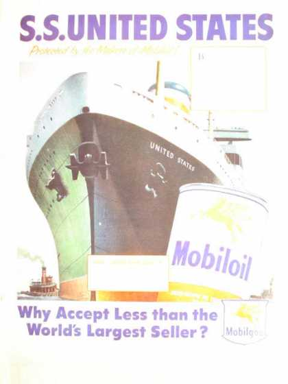 Mobil oil Mobiloil S.S. United States Why accept less? (1952)