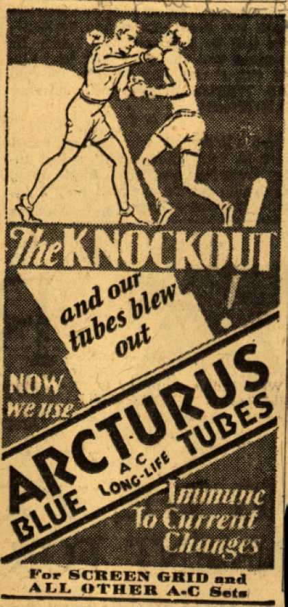 Arcturu's Radio Tubes – The knockout! and our tubes blew out (1929)