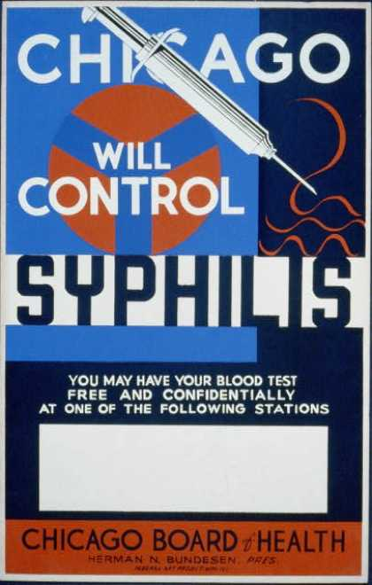 Chicago will control syphilis – You may have your blood test free and confidentially at one of the following stations – Chicago Board of Health, He (1936)