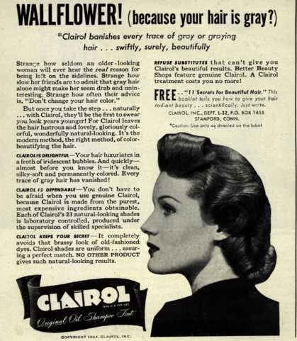 Clairol Incorporated's Clairol Shampoo Tint – Wallflower! (because your hair is gray?) (1944)