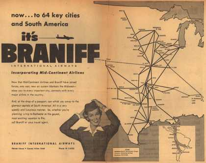 Braniff International Airway's Braniff – now... to 64 key cities and South America, it's Braniff (1952)