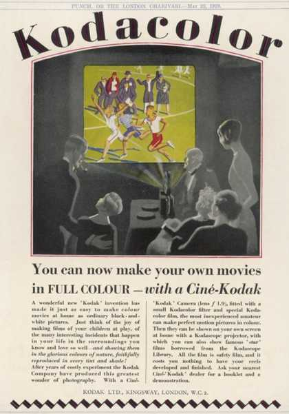 You Can Make Your Own Movies in Full Colour, with a Cine- Kodak