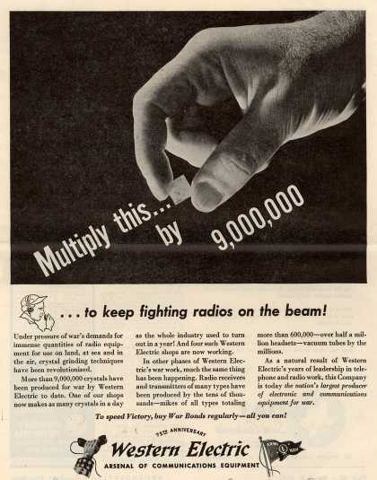 Western Electric's Radio – Multiply this... by 9,000,000... to keep fighting radios on the beam (1944)