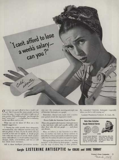 "Lambert Pharmacal Company's Listerine – ""I can't afford to lose a week's salary- can you?"" (1945)"