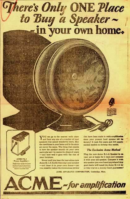 Acme Apparatus Corporation's Acme K-1-A double free-edge cone speaker – There's Only One Place to Buy a Speaker – in your own home. (1927)