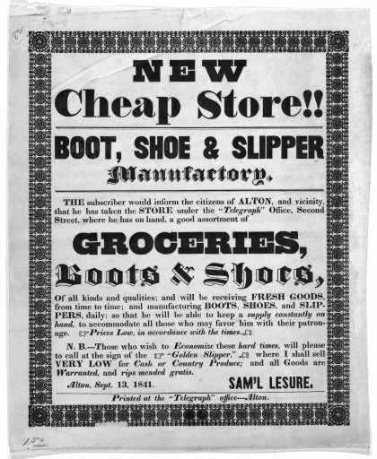 "New cheap store!! Boot, shoe & slipper manufactory ... Groceries, boots & shoes ... Sam'l Lesure. Alton, Sept. 15, 1841. Alton. Printed at the ""Telegr (1841)"