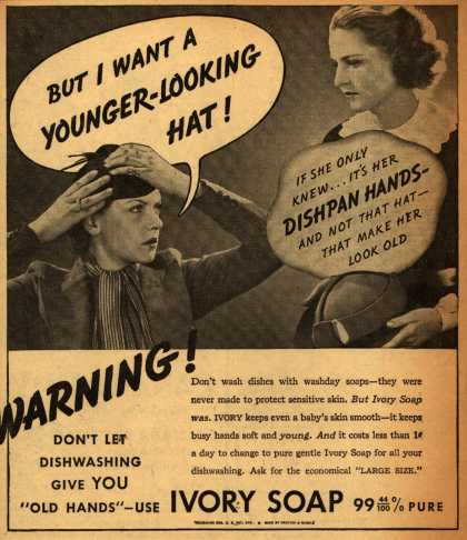 Procter & Gamble Co.'s Ivory Soap – But I Want A Younger-Looking Hat (1937)