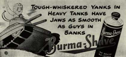 Burma-Vita Company's Burma-Shave – Tough-Whiskered Yanks In Heavy Tanks Have Jaws As Smooth As Guys In Banks (1944)