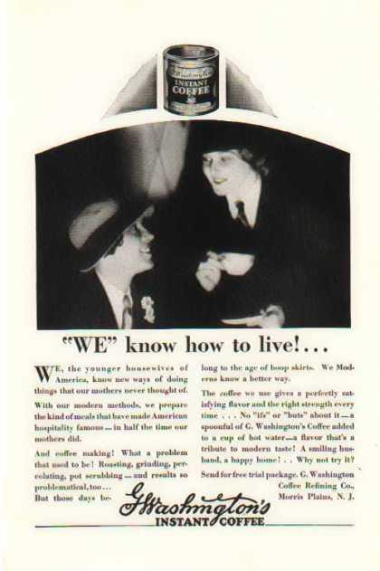 G. Washington's Instant Coffee – We know how to live (1928)