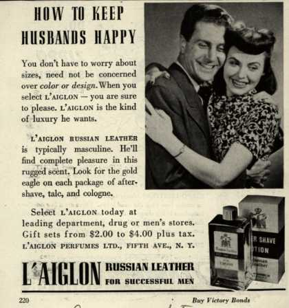 L'aiglon Perfumes Ltd.'s L'aiglon Russian Leather After Shave Lotion – How To Keep Husbands Happy (1945)