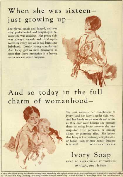 Procter & Gamble Co.'s Ivory Soap – When she was sixteen – just growing up – And so today in the full charm of womanhood – Ivory Soap (1928)