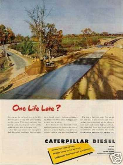 "Caterpillar Tractor Ad ""One Life Late... (1950)"