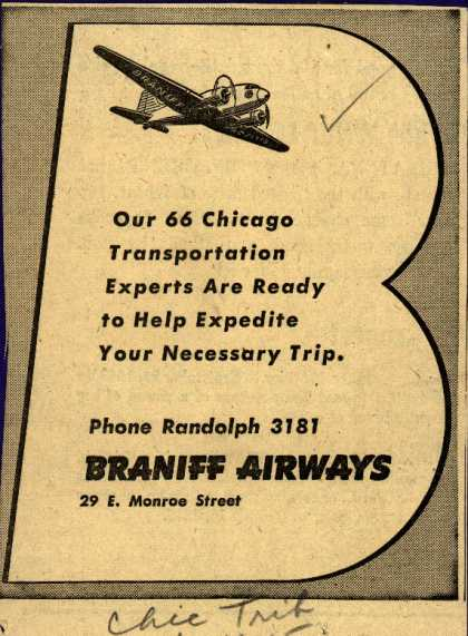 Braniff Airways – Our 66 Chicago Transportation Experts Are Ready to Help Expedite Your Necessary Trip. (1945)