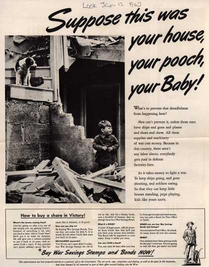 U. S. Government's War Bonds – Suppose this was your house, your pooch, your baby (1943)