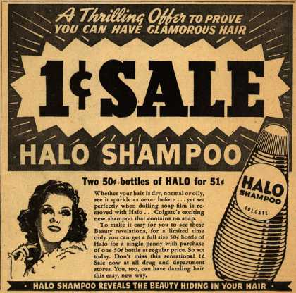 Colgate-Palmolive-Peet Company's Halo Shampoo – A Thrilling Offer To Prove You Can Have Glamorous Hair. 1¢ Sale. Halo Shampoo (1940)