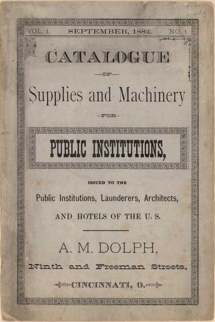 A. M. Dolph's A.M. Dolph, builder of Laundries – Catalogue of Supplies and Machinery for Public Institutions (1882)