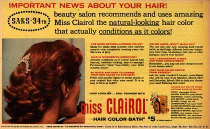 Clairol Incorporated's Miss Clairol – Important News About Your Hair! SAKS-34th beauty salon recommends and uses amazing Miss Clairol the natural-looking hair color that actually conditio (1953)