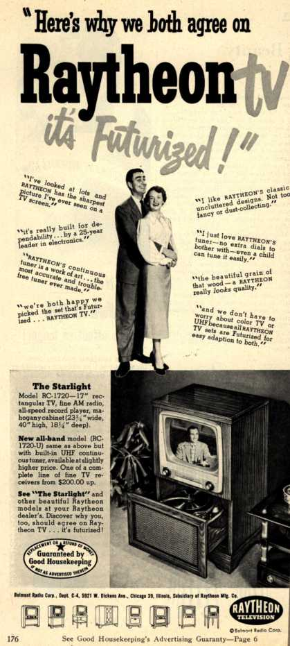 "Raytheon Manufacturing Company's The Starlight – ""Here's why we both agree on Raytheon TV, it's Futurized!"" (1951)"