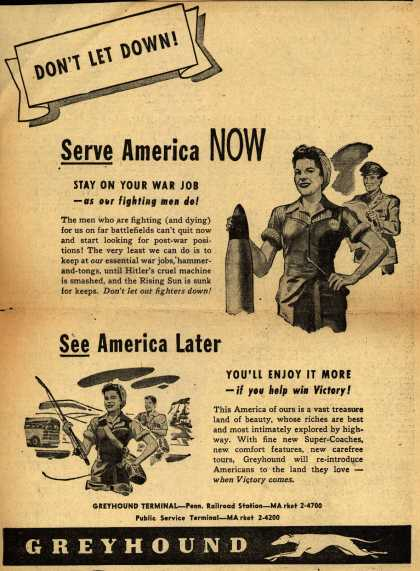 Greyhound – Don't Let Down! Serve America NOW. See America Later. You'll Enjoy It More – if you help win Victory (1945)