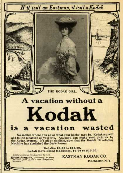 Kodak – A vacation without a Kodak is a vacation wasted (1903)