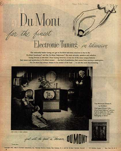 Allen B. DuMont Laboratorie's Television – Du Mont for the finest Electronic Tuning in television (1951)