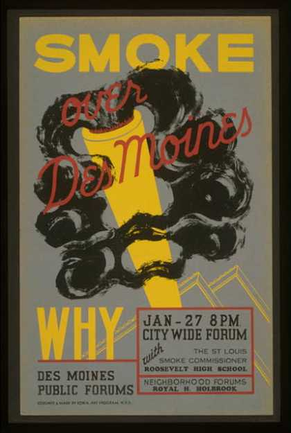 Smoke over Des Moines, why – Des Moines Public Forums / designed & made by Iowa Art Program, W.P.A. (1936)