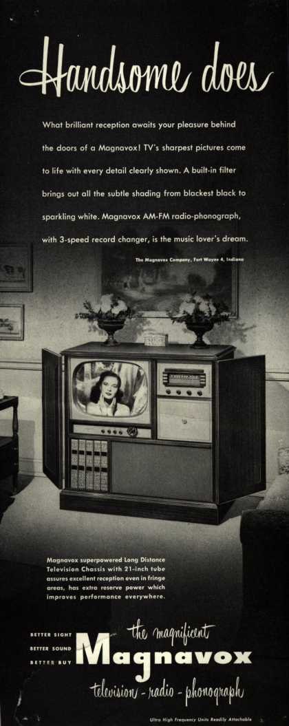 Magnavox Company's Radio Phonograph Television – Handsome does (1952)