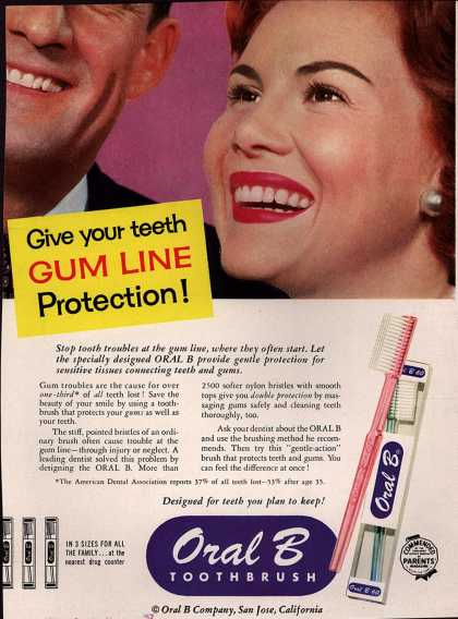 Oral B Company's Oral B Toothbrush – Give your teeth Gum Line Protection (1957)