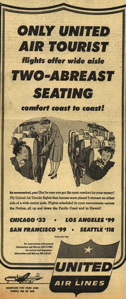United Air Line's Air Tourist flights – Only United Air Tourist flights offer wide aisle Two-Abreast Seating comfort coast to coast (1953)