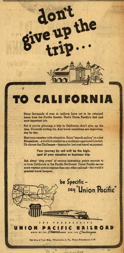 Union Pacific Railroad's California – don't give up the trip...To California (1946)