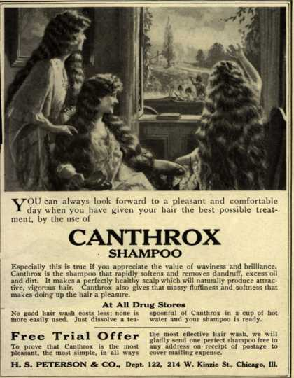 H.S. Peterson & Company's Canthrox Shampoo – You can always look forward to a pleasant and comfortable day when you have given your hair the best possible treatment, by the use of Canthrox Shampo (1920)