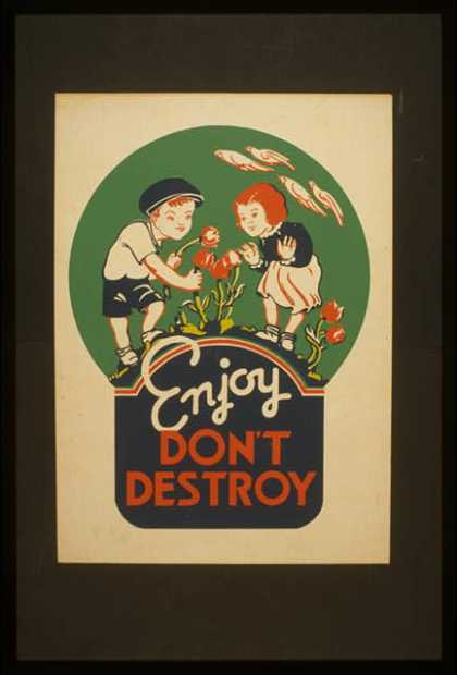 Enjoy – don't destroy. (1936)