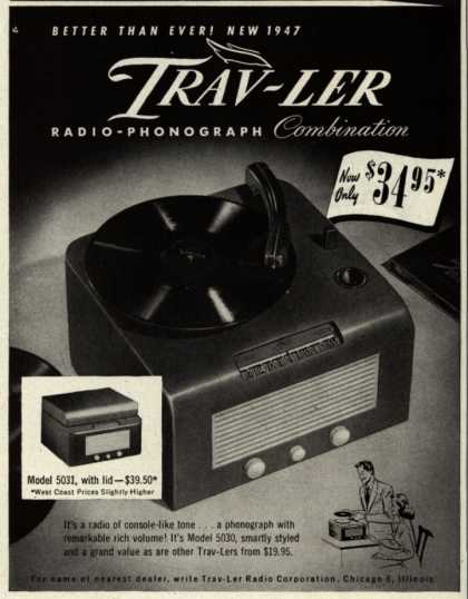 Trav-Ler Radio Corporation's Radio-Phonograph – Better Than Ever! New 1947 Trav-Ler Radio-Phonograph Combination (1947)