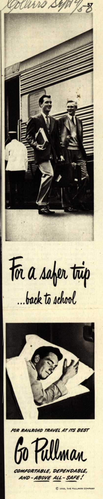 Pullman Company – For a safer trip ...back to school. For Railroad Travel At Its Best Go Pullman. Comfortable, Dependable, And- Above All -Safe (1950)