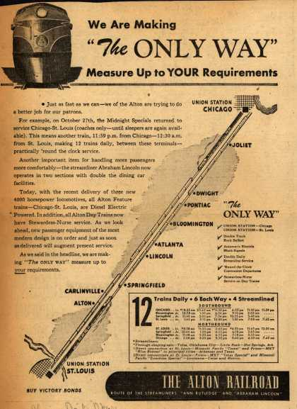 "Alton Railroad – We Are Making ""The Only Way"" Measure Up to Your Requirements"" (1945)"