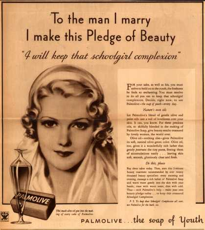 "Palmolive Company's Palmolive Soap – To the man I marry I make this Pledge of Beauty ""I will keep that schoolgirl complexion"" (1933)"