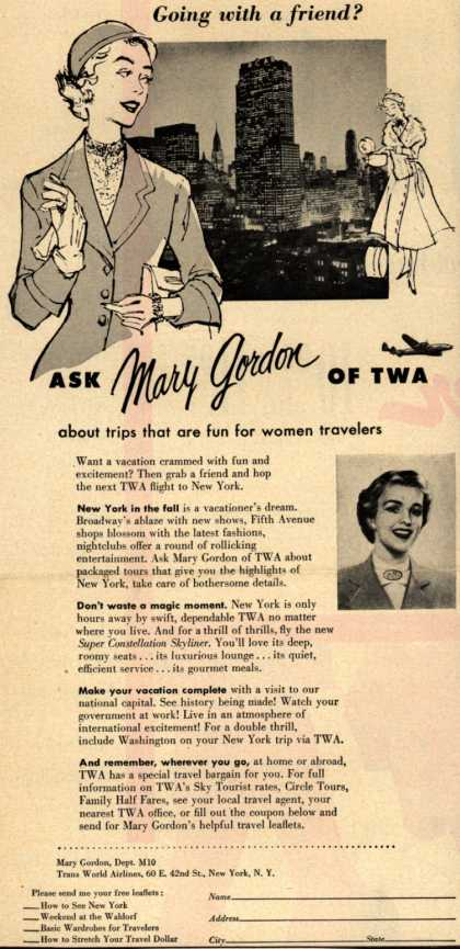 Trans World Airline's Mary Gordon – Going with a friend? Ask Mary Gordon of TWA about trips that are fun for women travelers (1953)