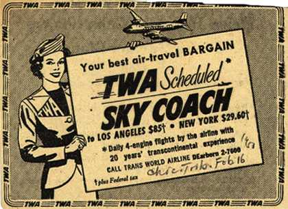 Trans World Airline's Sky Coach – Your best air-travel Bargain TWA Scheduled Sky Coach (1950)