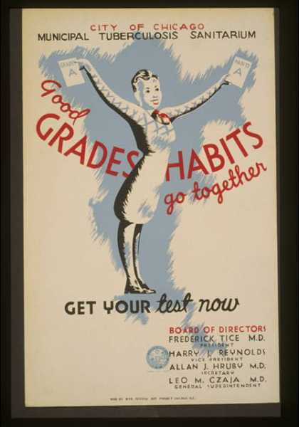 Good grades – Habits go together – City of Chicago Municipal Tuberculosis Sanitarium – Get your test now. (1939)