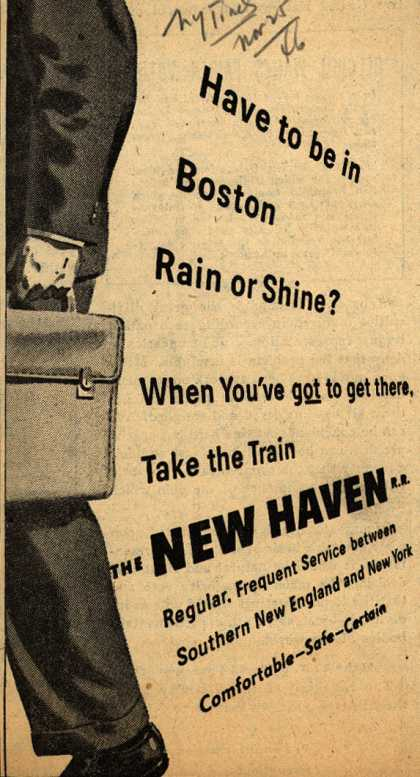 New Haven Railroad – Have to be in Boston Rain or Shine? When You've got to get there, Take the Train. The New Haven R.R. (1946)