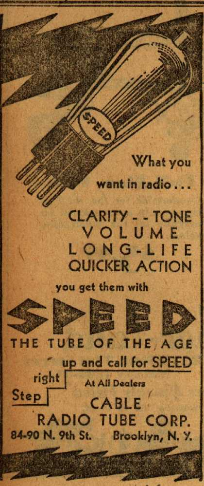 Cable Radio Tube Corporation's Radio Tubes – Clarity – Tone, Volume, Long-Life, Quicker Action, you get them with Speed (1929)