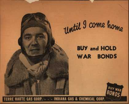 Terre Haute Gas Corp. Indiana Gas and Chemical Corp.'s War Bonds – Until I Come Home Buy and Hold War Bonds (1944)