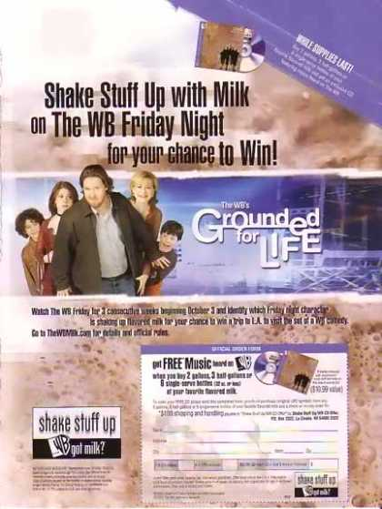 Grounded for Life – GOT MILK! and the WB (2003)