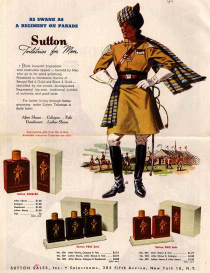 Sutton Sales, Incorporated's Sutton Toiletries – As Swank As A Regiment On Parade. Sutton Toiletries for Men (1945)