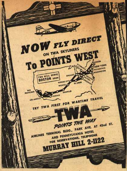 Transcontinental & Western Air's Western US – Now Fly Direct On TWA Skyliners To Points West (1944)