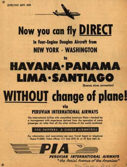 Peruvian International Airway's various destinations – Now you can fly DIRECT in Four-Engine Douglas Aircraft from New York, Washington to Havana, Panama, Lima, Santiago WITHOUT change of plane (1947)