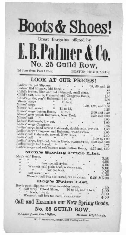 Boots & shoes! Great bargains offered by E. B. Palmer & Co. No. 25. Guild Row. Boston Highlands ... W. H. Hutchinson, Printer 1820 Washington Street. (1868)